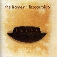 Fitzcarraldo - The Frames DC